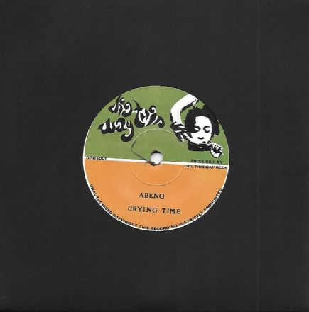 Abeng - Crying Time / Russ D In Front Room Sounds Studio - All My Tears Dub (Dig This Way) 7""